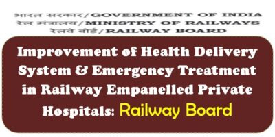 improvement-of-health-delivery-system-emergency-treatment-in-railway-empanelled-private-hospitals-railway-board